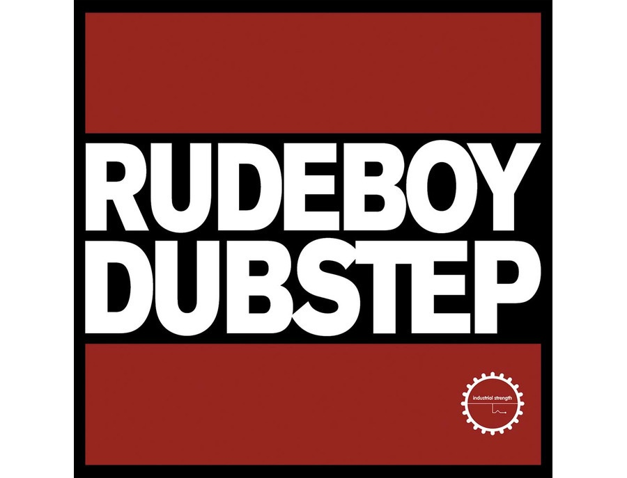 Industrial Strength Rudeboy Dubstep