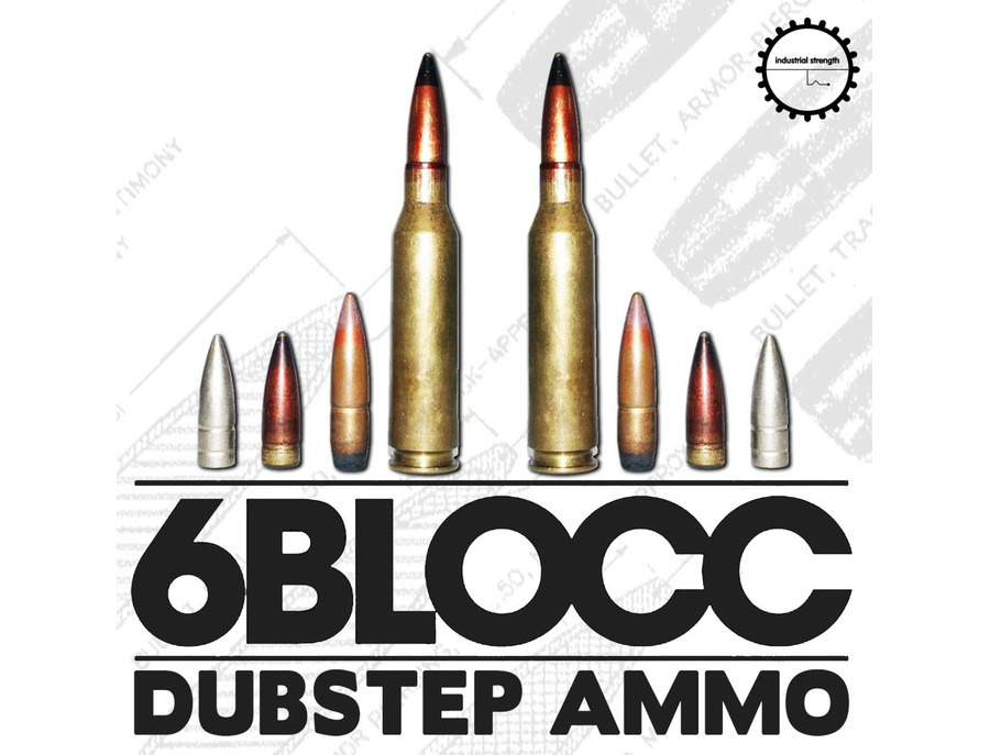 Industrial Strength 6Blocc - Dubstep Ammo