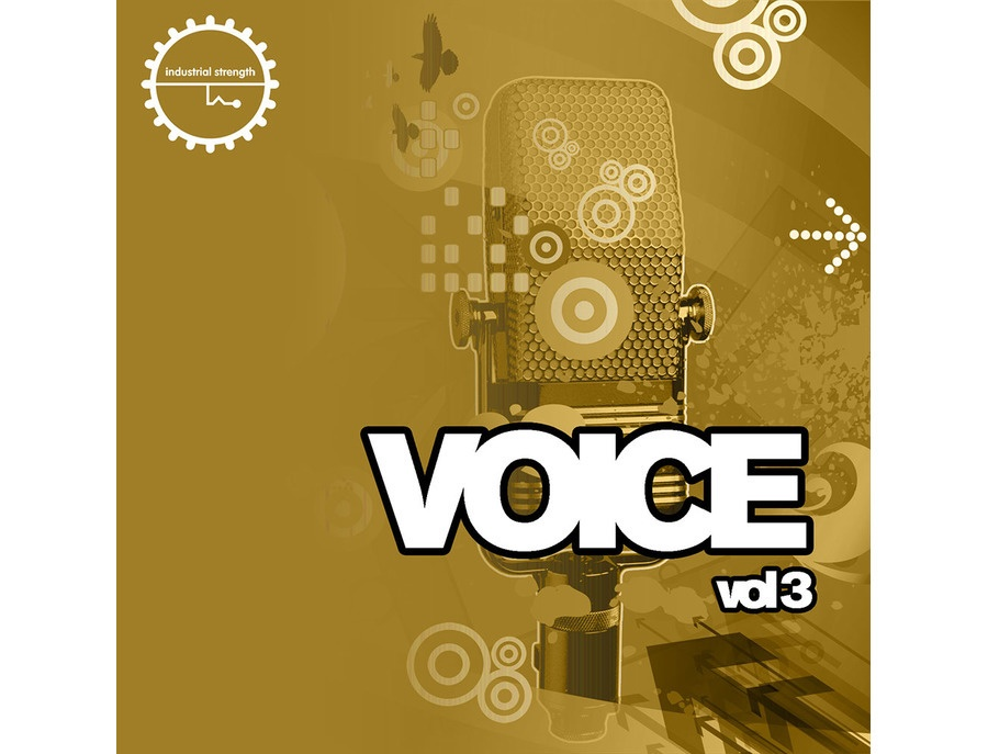 Industrial Strength Voice Vol. 3