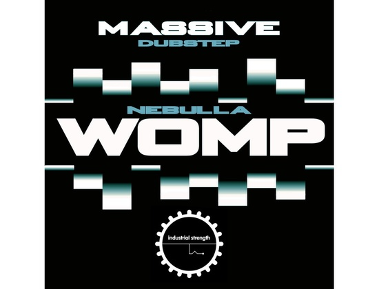 Industrial Strength Massive Dubstep - Nebulla Womp