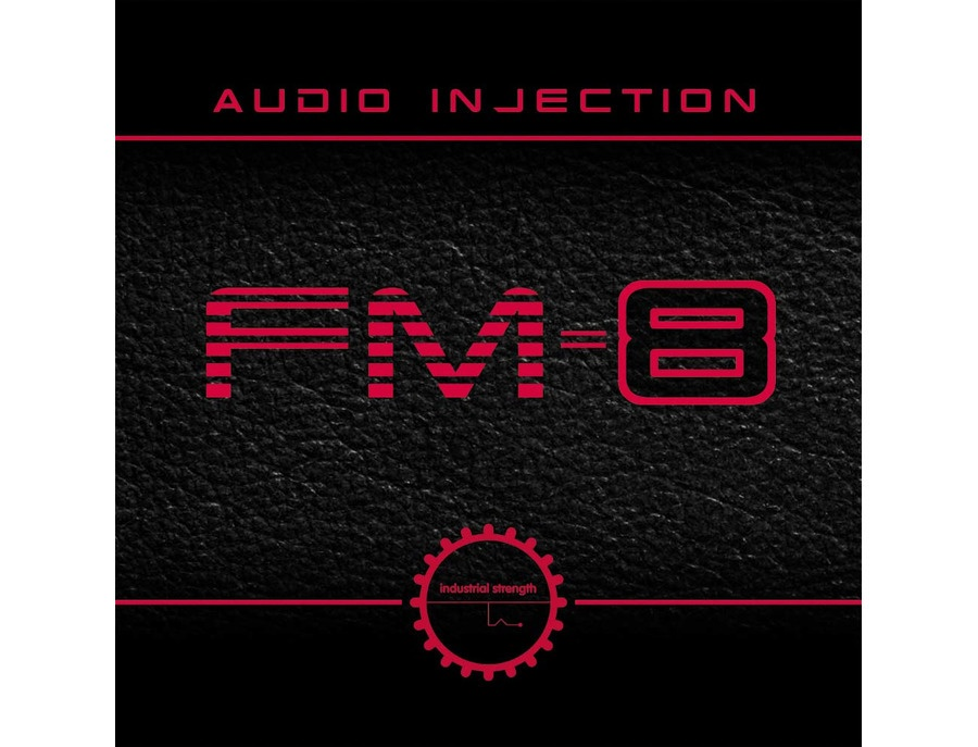 Industrial Strength Audio Injection FM8