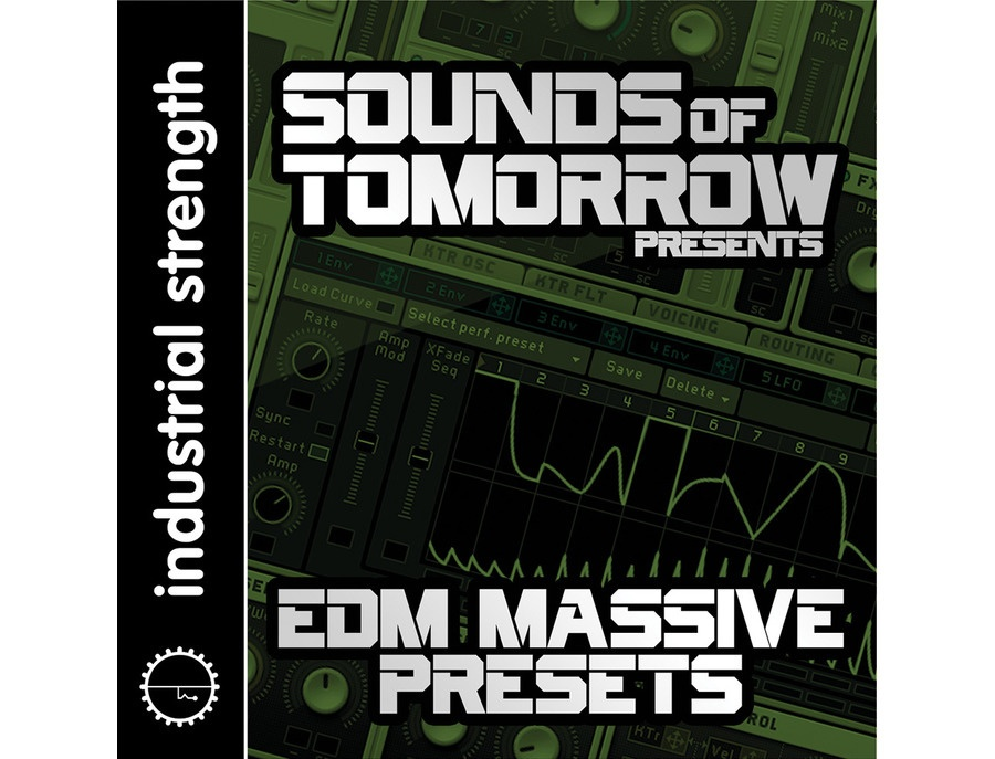 Industrial Strength Sounds Of Tomorrow Presents EDM Massive Presets