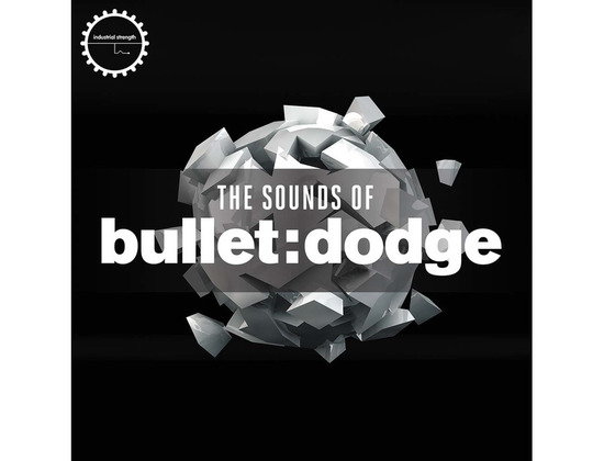 Industrial Strength The Sounds of Bullet: Dodge