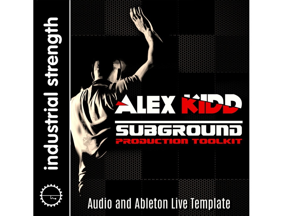 Industrial Strength DJ Alex Kidd â?? Subground Production Toolkit