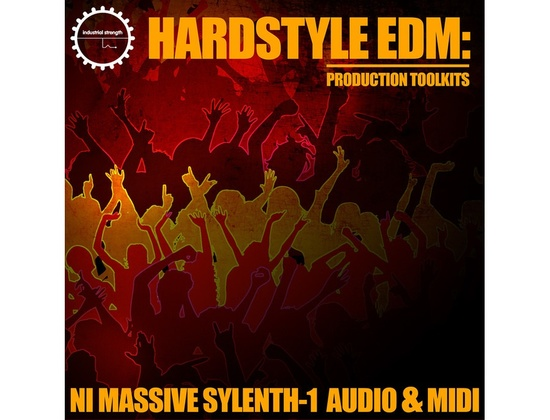 Industrial Strength Hardstyle EDM: Production Toolkits