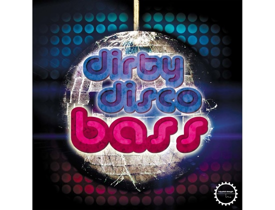Industrial Strength Dirty Disco Bass