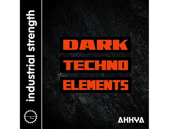 Industrial Strength Akkya - Dark Techno Elements