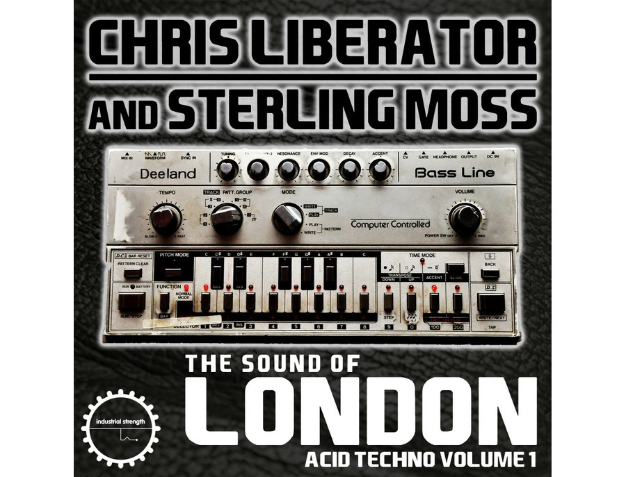 Industrial Strength The Sound Of London Acid Techno - Chris Liberator and Sterling Moss