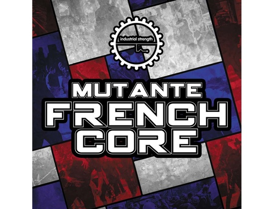 Industrial Strength Mutante Frenchcore