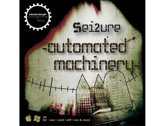 Industrial Strength Sei2ure - Automated Machinery