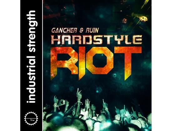 Industrial Strength Gancher & Ruin: Hardstyle Riot