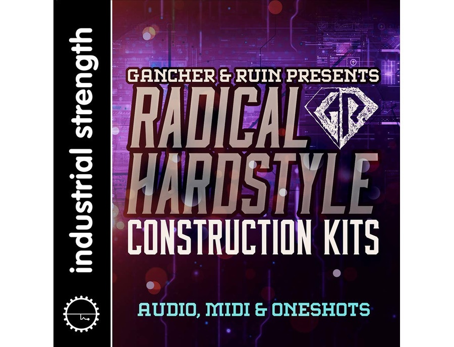 Industrial Strength Gancher & Ruin - Radical Hardstyle Construction Kits
