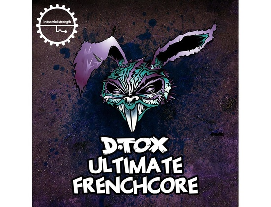 Industrial Strength D.Tox - Ultimate Frenchcore