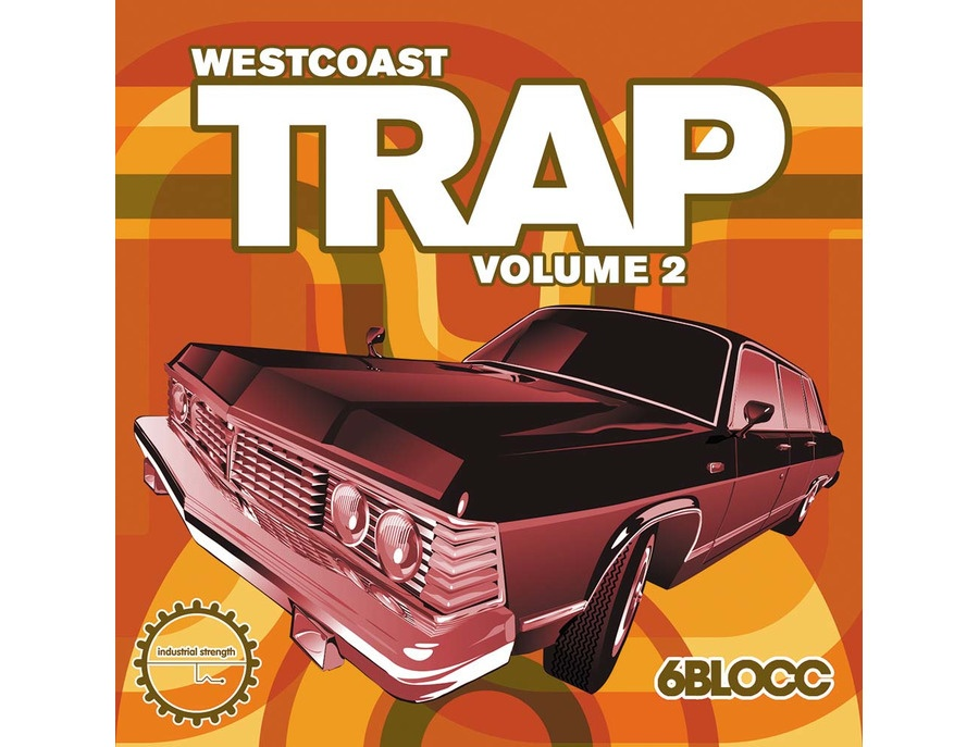 Industrial Strength 6Blocc Presents - West Coast Trap Vol. 2