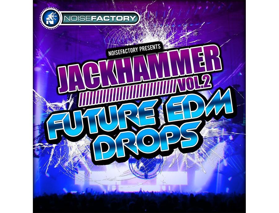 Noisefactory Jackhammer Vol. 2 - Future EDM Drops