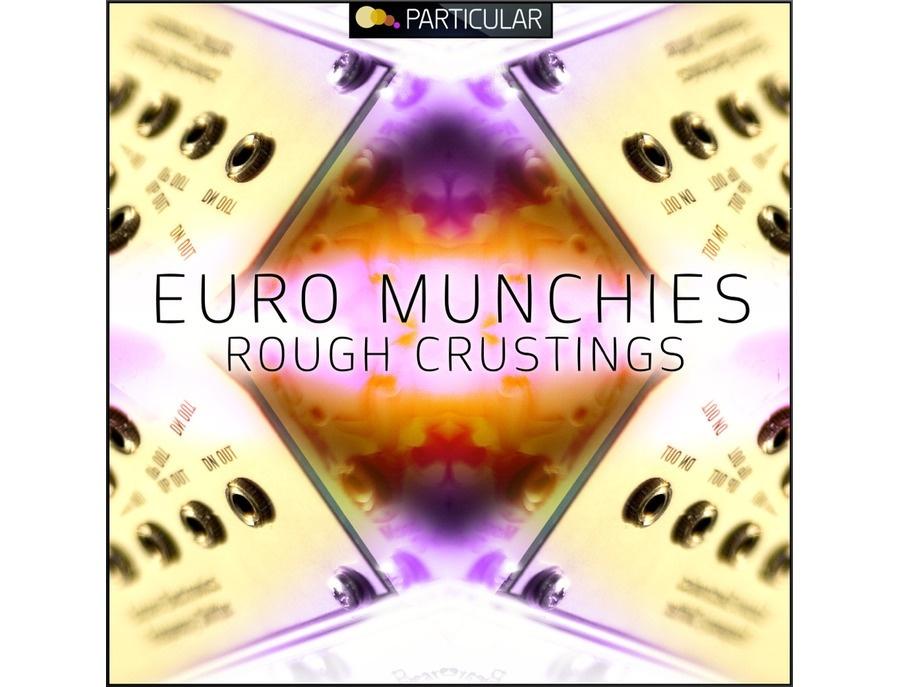 Particular Euro Munchies - Rough Crustings