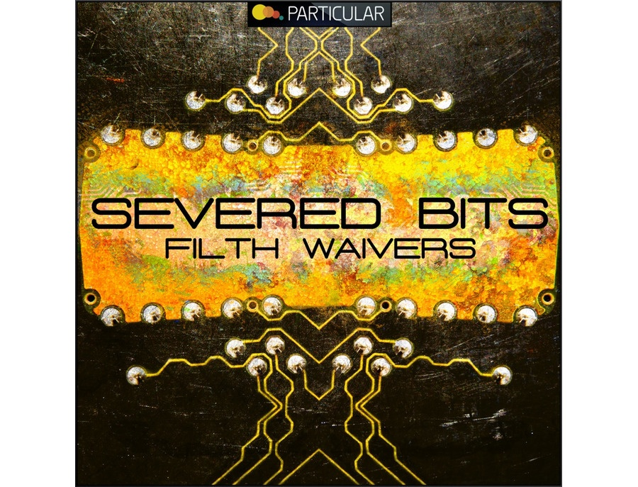 Particular Severed Bits - Filth Waivers