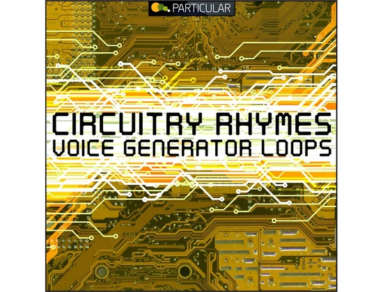 Particular Circuitry Rhymes - Voice Generator Loops