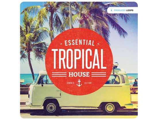 Producer Loops Essential Tropical House