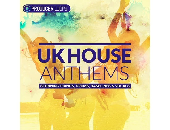 Producer Loops UK House Anthems