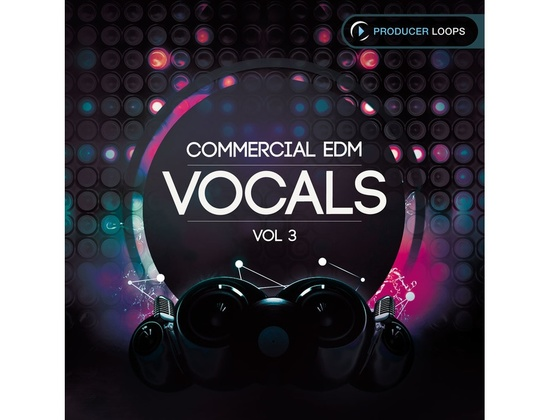 Producer Loops Commercial EDM Vocals Vol. 3