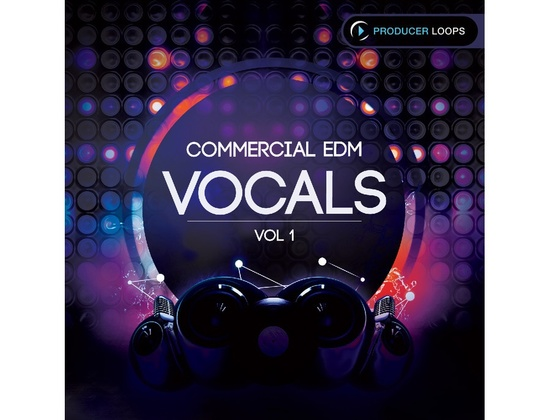 Producer Loops Commercial EDM Vocals Vol. 1