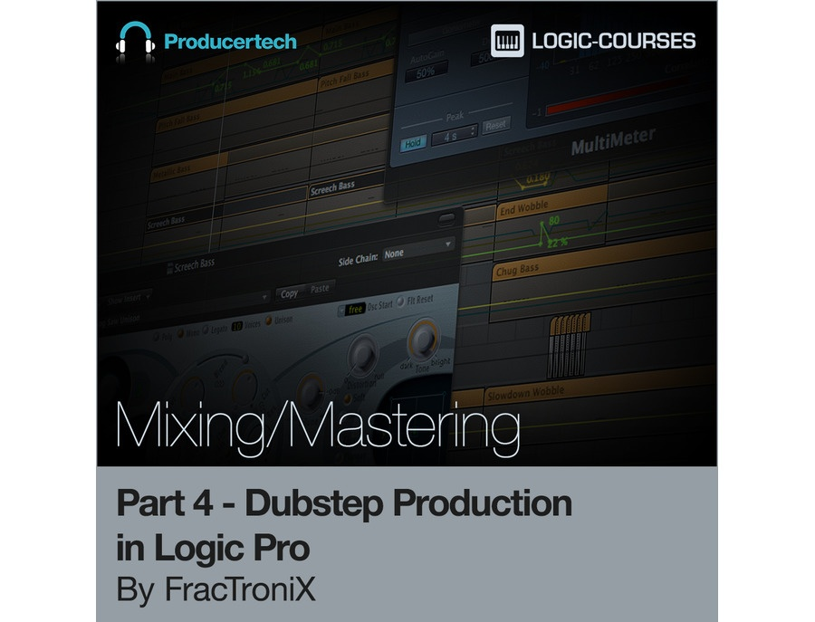 Producertech Dubstep Production in Logic Pro by FracTroniX - Part 4 - Mixing and Mastering