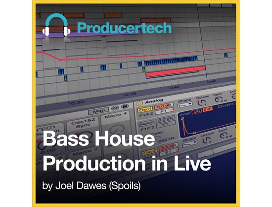 Producertech Bass House Production in Live by Joel Dawes (Spoils)