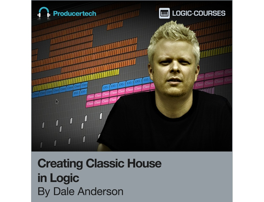 Producertech Creating Classic House in Logic By Dale Anderson