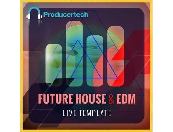 Producertech Future House and EDM Live Template