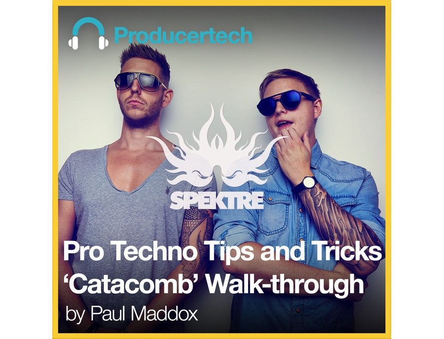 Producertech Pro Techno Tips & Tricks - â??Catacombâ?? Walk-through