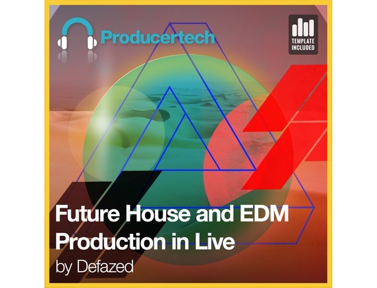 Producertech Future House and EDM Production in Ableton Live