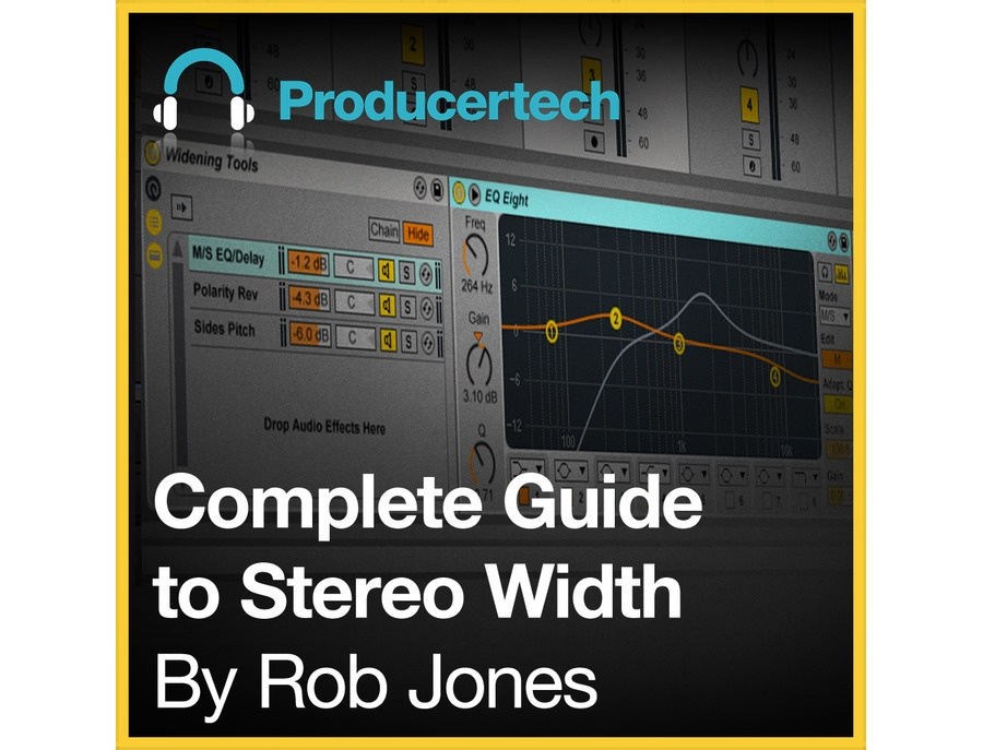 Producertech Complete Guide to Stereo Width By Rob Jones