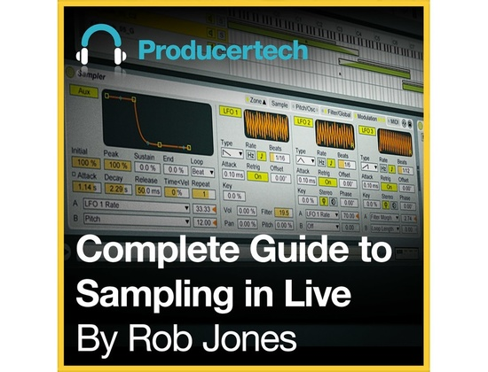 Producertech Complete Guide to Sampling in Live by Rob Jones