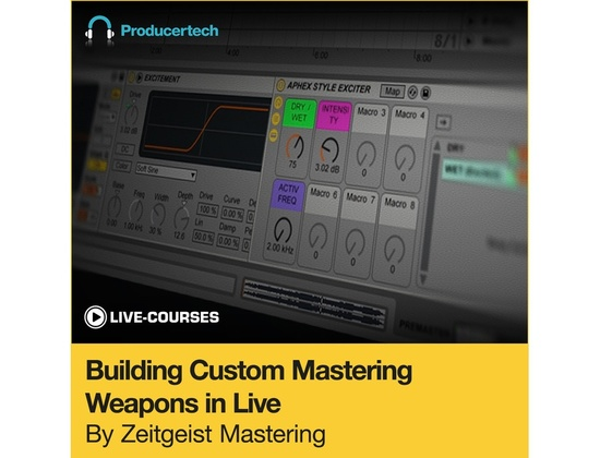 Producertech Building Custom Mastering Weapons in Ableton Live