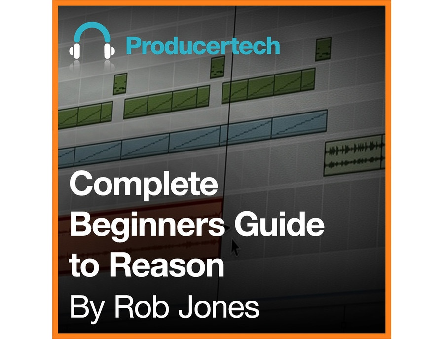 Producertech The Complete Beginners Guide to Reason