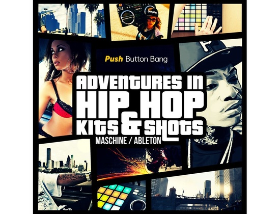 Push Button Bang Adventures In Hip Hop: Maschine & Ableton