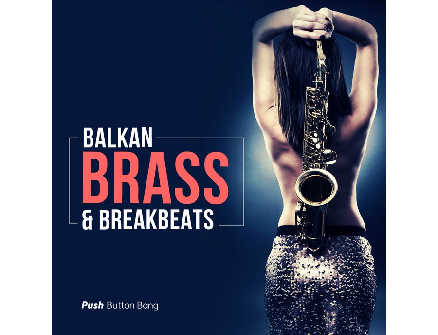 Push Button Bang Balkan Brass & Breakbeats
