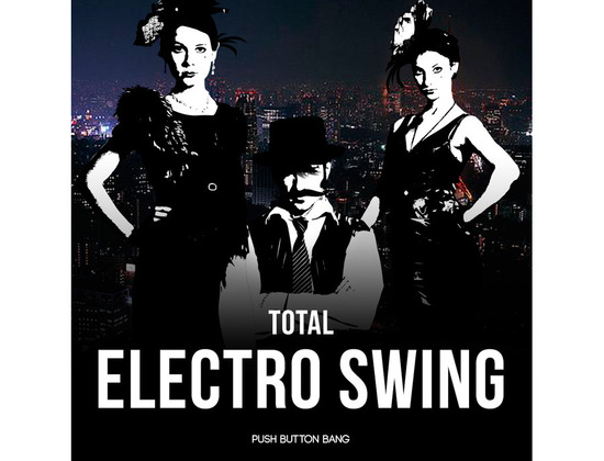 Push Button Bang Total Electro Swing