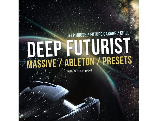 Push Button Bang Deep Futurist Massive/Ableton/Presets