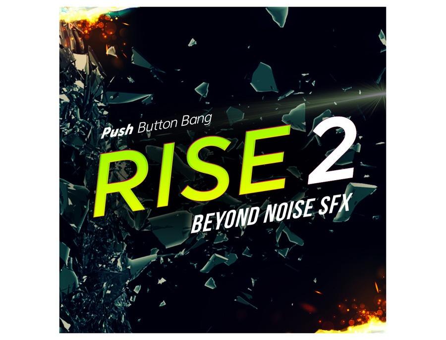 Push Button Bang Rise 2: Beyond Noise FX