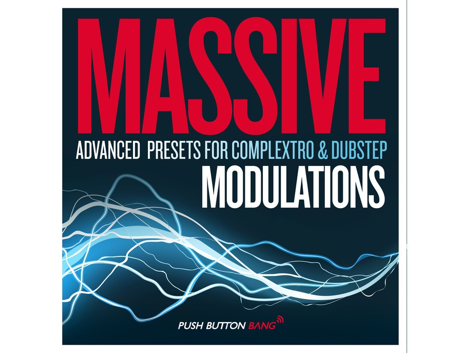 Push Button Bang Massive Modulations