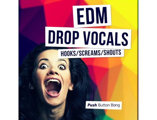 Push Button Bang EDM Drop Vocals - Hooks, Screams And Shouts