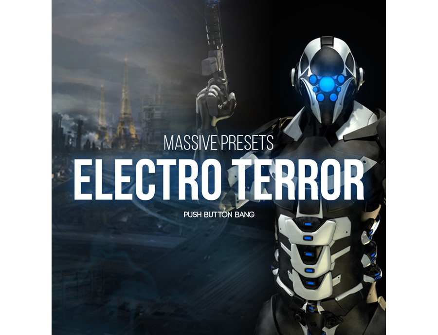 Push Button Bang Electro Terror Massive Presets