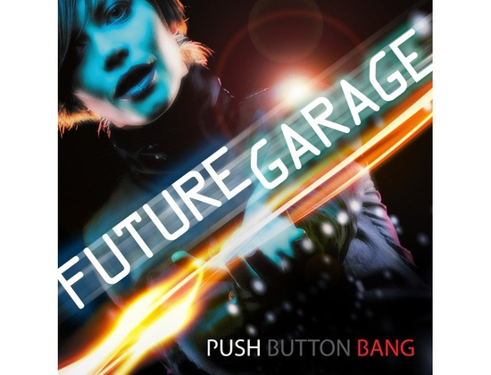 Push Button Bang Future Garage