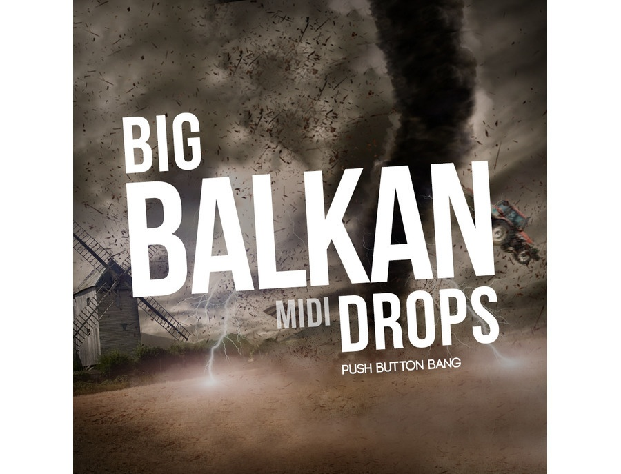Push Button Bang Big Balkan Drops