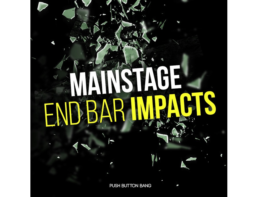 Push Button Bang Mainstage End Bar Impacts