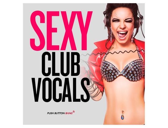 Push Button Bang Sexy Club Vocals