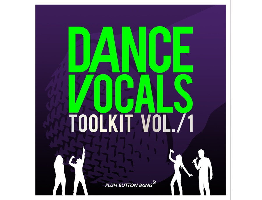 Push Button Bang Dance Vocals Toolkit Vol.1