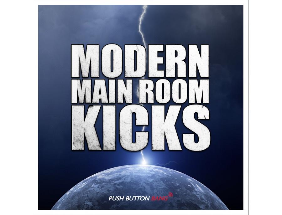 Push Button Bang Modern Main Room Kicks